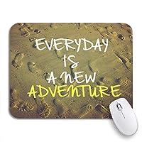 NINEHASA 可愛いマウスパッド 心に強く訴える動機毎日が自然の新しい冒険ですサンディ滑り止めゴムバッキングマウスパッドノートブックコンピューターマウスマット