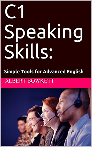 C1 Speaking Skills: Simple Tools for Advanced English