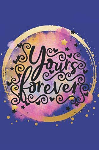 Yours forever: liniertes Notizbuch  in dunkel blau / Journal im praktischen ca. A5 Format mit 110 Seiten für Männer und Frauen geeignet