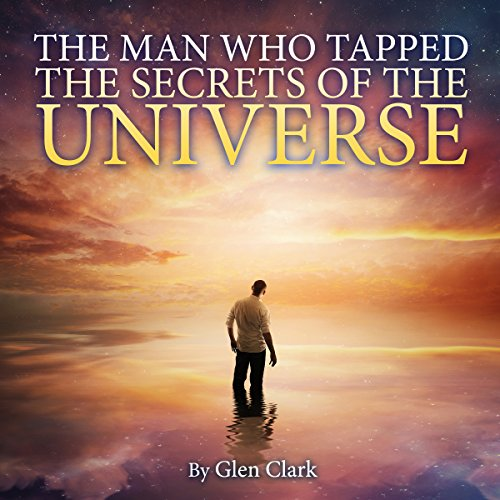 The Man Who Tapped the Secrets of the Universe cover art