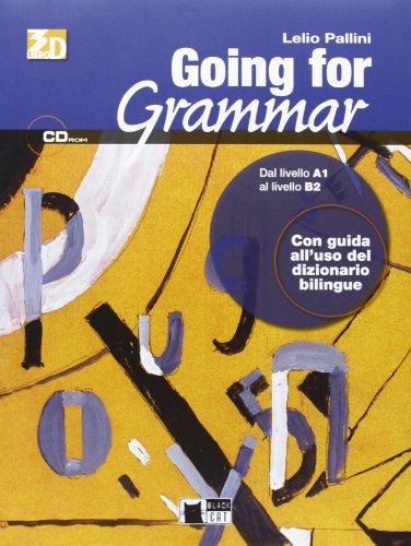 Going for Grammar. Dal livello A1 al livello B2. Con CD-ROM