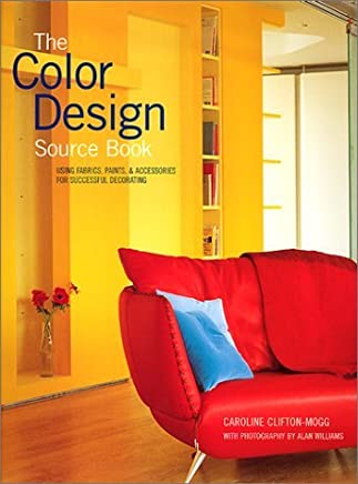 The Color Design Sourcebook: Using Fabrics, Paints & Accessories for Successful Decorating by Caroline Clifton-Mogg (2001-09-02)