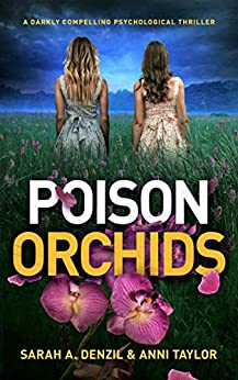 Poison Orchids: A darkly compelling psychological thriller (English Edition) van [Sarah A. Denzil, Anni Taylor]