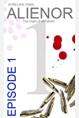 ALIENOR: The origin of all hatred (English Edition) Format Kindle