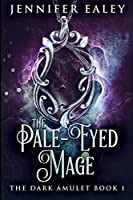 The Pale-Eyed Mage: Large Print Edition