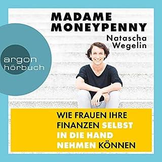 Madame Moneypenny     Wie Frauen ihre Finanzen selbst in die Hand nehmen können              Autor:                                                                                                                                 Natascha Wegelin                               Sprecher:                                                                                                                                 Claudia Gräf                      Spieldauer: 6 Std. und 32 Min.     110 Bewertungen     Gesamt 4,6