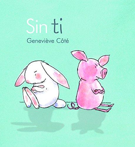 Sin ti (Piggy & Bunny): 2 (Conejito y Cerdito)