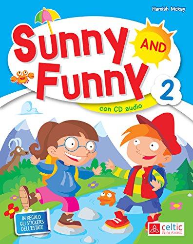 Sunny and Funny. Per la Scuola elementare. Con CD Audio (Vol. 2)