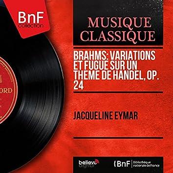 Brahms: Variations et fugue sur un thème de Handel, Op. 24 (Mono Version)