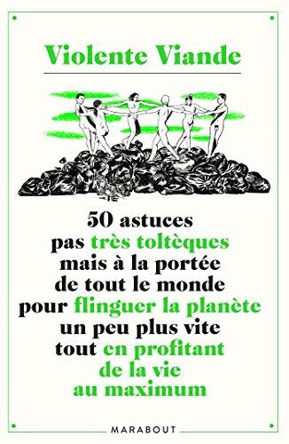 50 astuces pas très toltèques mais à la portée de tout le monde pour flinguer la planète un peu plus