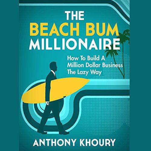 The Beach Bum Millionaire audiobook cover art