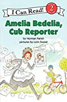 Amelia Bedelia, Cub Reporter (I Can Read Level 2)