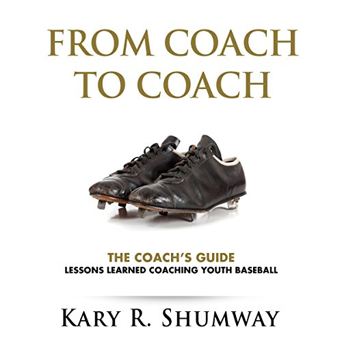 The Coach's Guide: Lessons Learned Coaching Youth Baseball cover art