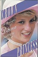 Crown Princess: A Biography of Diana