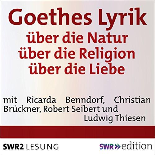 Goethes Lyrik: über die Natur / über die Religion / über die Liebe Titelbild