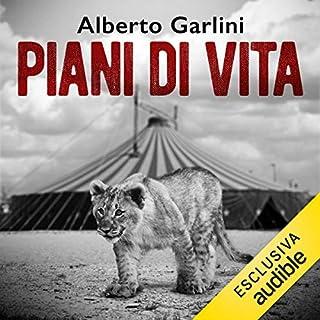 Piani di vita                   Di:                                                                                                                                 Alberto Garlini                               Letto da:                                                                                                                                 Riccardo Bocci                      Durata:  4 ore e 33 min     9 recensioni     Totali 3,4