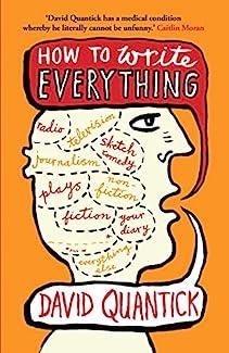 David Quantick - How to Write Everything