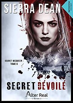 Secret dévoilé: Secret McQueen, T6 par [Sierra Dean, Delhia Alby]