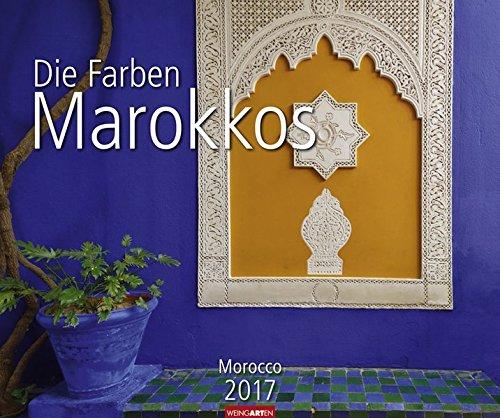 Die Farben Marokkos - Kalender 2017