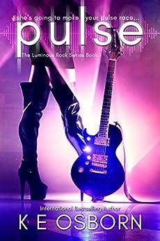 Pulse (The Luminous Rock Series Book 1) by [K E Osborn]