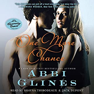 One More Chance     Rosemary Beach, Book 7              Written by:                                                                                                                                 Abbi Glines                               Narrated by:                                                                                                                                 Shayna Thibodeaux,                                                                                        Jack DuPont                      Length: 6 hrs and 32 mins     2 ratings     Overall 5.0