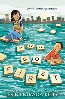 You Go First by [Erin Entrada Kelly]