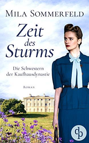 Zeit des Sturms (Die Schwestern der Kaufhausdynastie-Reihe 2)