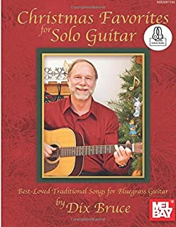Christmas Favorites for Solo Guitar: Best-Loved Traditional Songs for Bluegrass Guitar