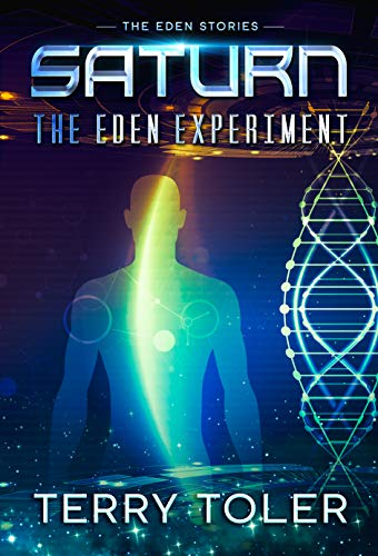 Saturn: The Eden Experiment (The Eden Stories Book 5)