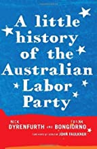 A Little History of the Australian Labor Party by Frank Bongiorno Nick Dyrenfurth(2011-07-01)