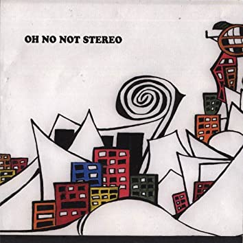 The Oh No Not Stereo Ep
