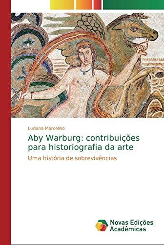 Aby Warburg: contribuições para historiografia da arte