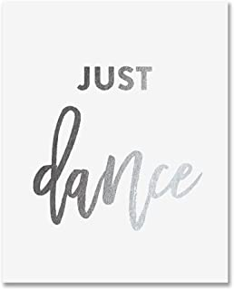 Just Dance Silver Foil Art Print Inspirational Motivational Quote Dancer Metallic Poster Decor 8 inches x 10 inches A16