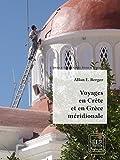 Voyage en Crète et en Grèce méridionale, volume 1 (French Edition)