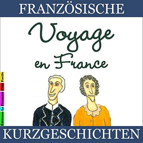 Couverture de Voyage en France (Französische Kurzgeschichten für Anfänger)