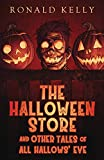 The Halloween Store and Other Tales of All Hallows' Eve