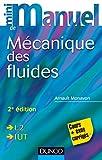Mini manuel de Mécanique des fluides - 2e édition - Rappels de cours, exercices corrigés - Rappels de cours, exercices corrigés