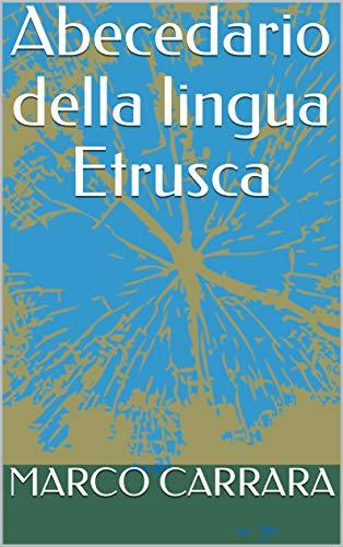 Abecedario della lingua Etrusca (Italian Edition)