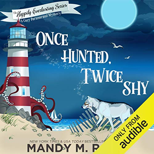 Once Hunted, Twice Shy: The Happily Everlasting Series, Book 2