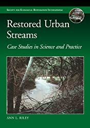 Restored Urban Streams: Case Studies in Science and Practice