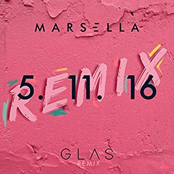 5. 11. 16 (Glas Remix)