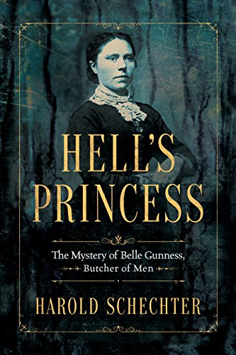 Image of Hell's Princess: The Mystery of Belle Gunness, Butcher of Men