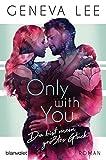Only with You - Du bist mein größtes Glück: Roman (Girls in Love 3)