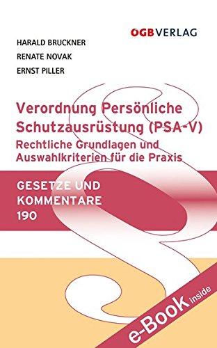 Verordnung Persönliche Schutzausrüstung (PSA-V): Rechtliche Grundlagen und Auswahlkriterien für die Praxis (Gesetze und Kommentare)