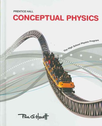 Compare Textbook Prices for Conceptual Physics: The High School Physics program Student Edition ISBN 9780133647495 by Paul G. Hewitt