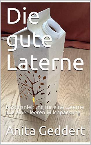 Die gute Laterne: Bastelanleitung für eine Laterne aus einer leeren Milchpackung
