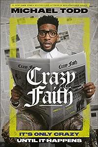 Crazy Faith: It\'s Only Crazy Until It Happens
