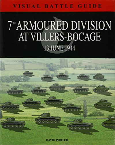 7th Armoured Division At Villers-Bocage 13 June 1944 (Visual Battle Guide)