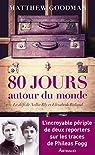 Quatre-vingts jours autour du monde. Le défi Nellie Bly et Elisabeth Bisland par Goodman