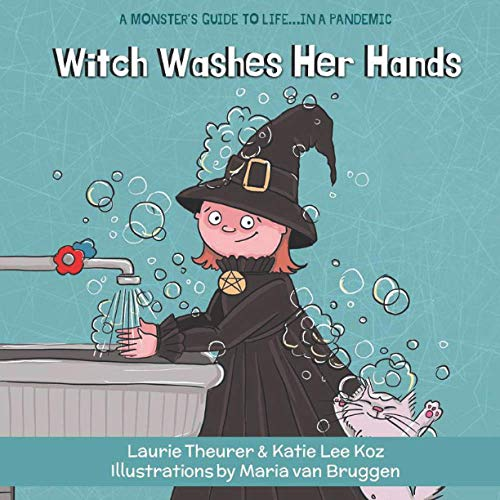 Witch Washes Her Hands (A Monster's Guide to Life...in a Pandemic)